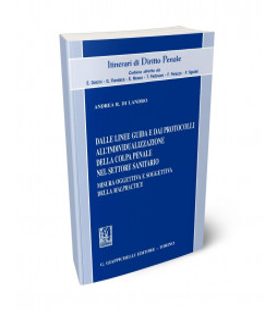 Dalle linee guida e dai protocolli all'individualizzazione della colpa penale nel settore sanitario