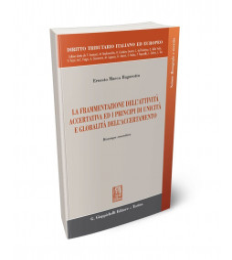 La frammentazione dell'attività accertativa ed i principi di unicità e globalità dell'accertamento