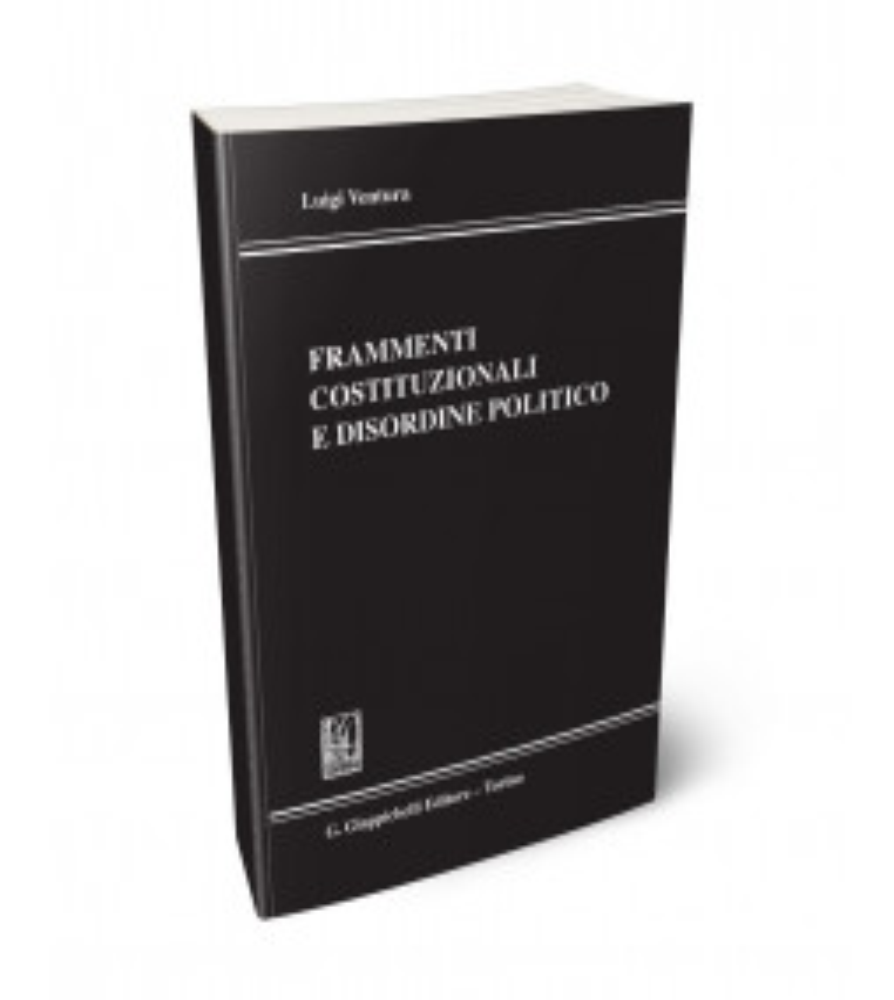 Frammenti costituzionali e disordine politico