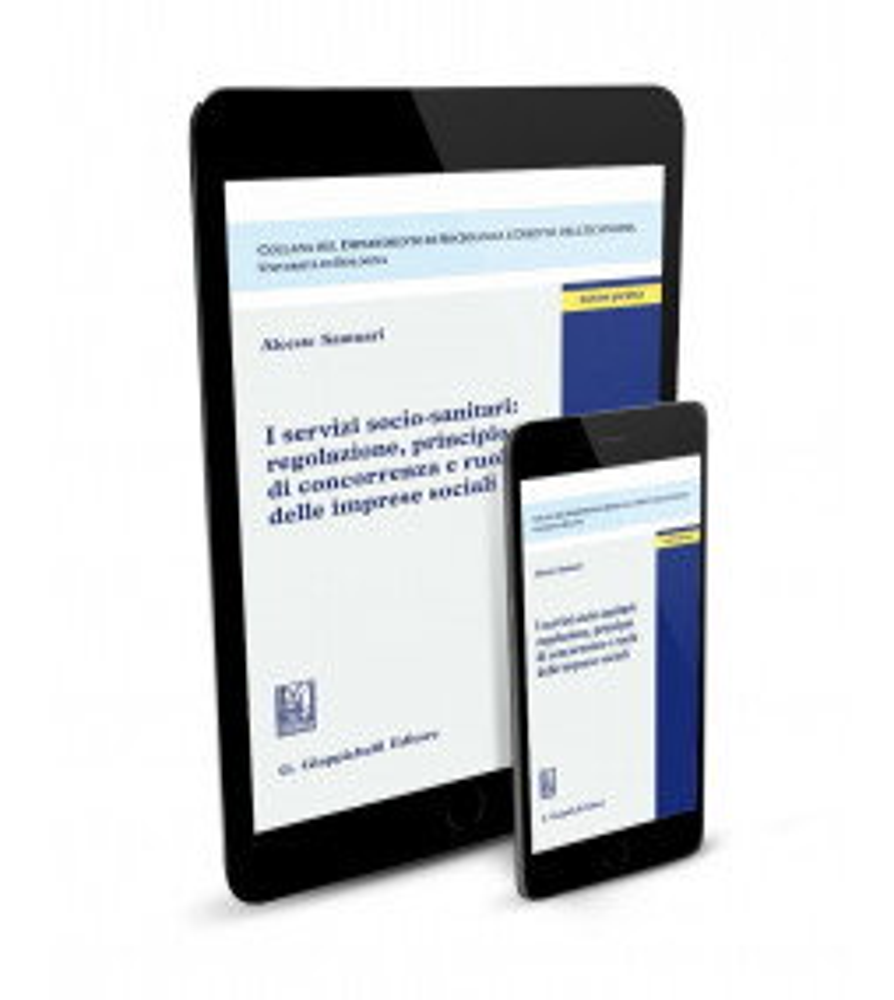 I servizi socio-sanitari: regolazione, principio di concorrenza e ruolo delle imprese sociali
